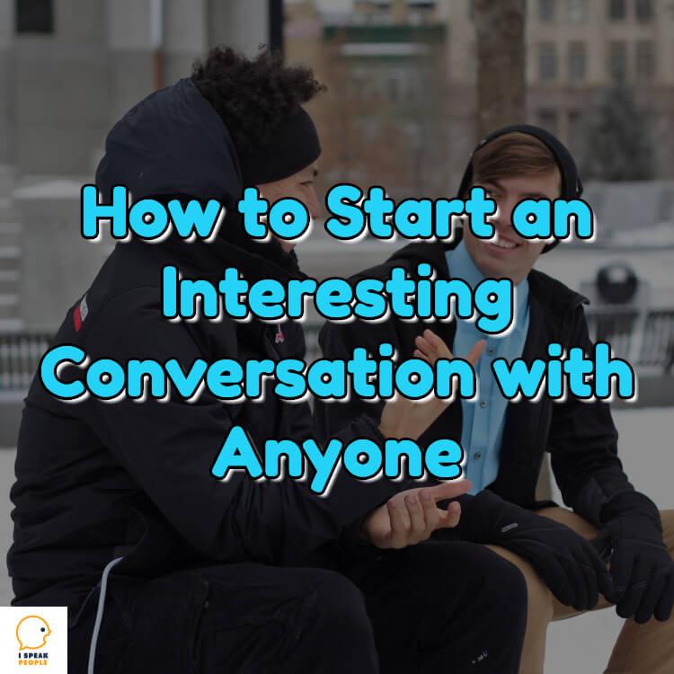 How To Start An Interesting Conversation