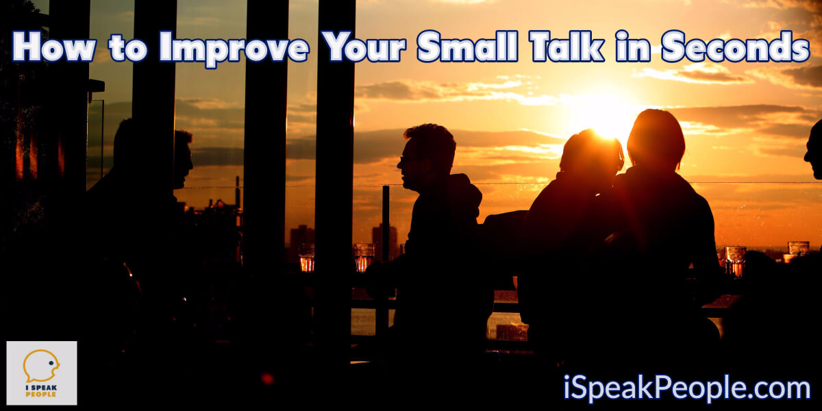 Do you want to improve your small talk skills? Check out these five hacks that will make you better at small talk in a matter of seconds!