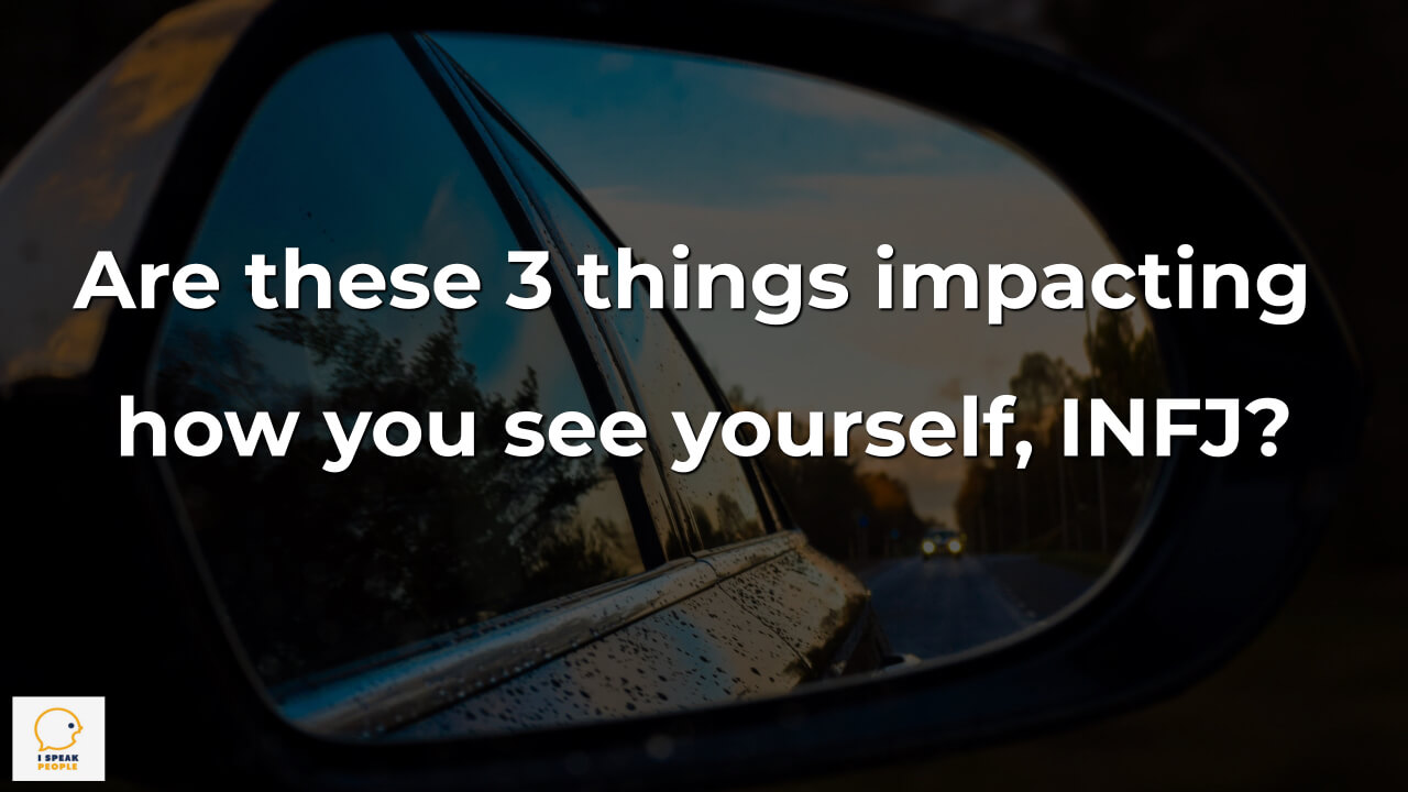 How do you see yourself, INFJ? On what are you basing your self-image? Read these words, and see if these 3 ideals don't resonate with you intensely.