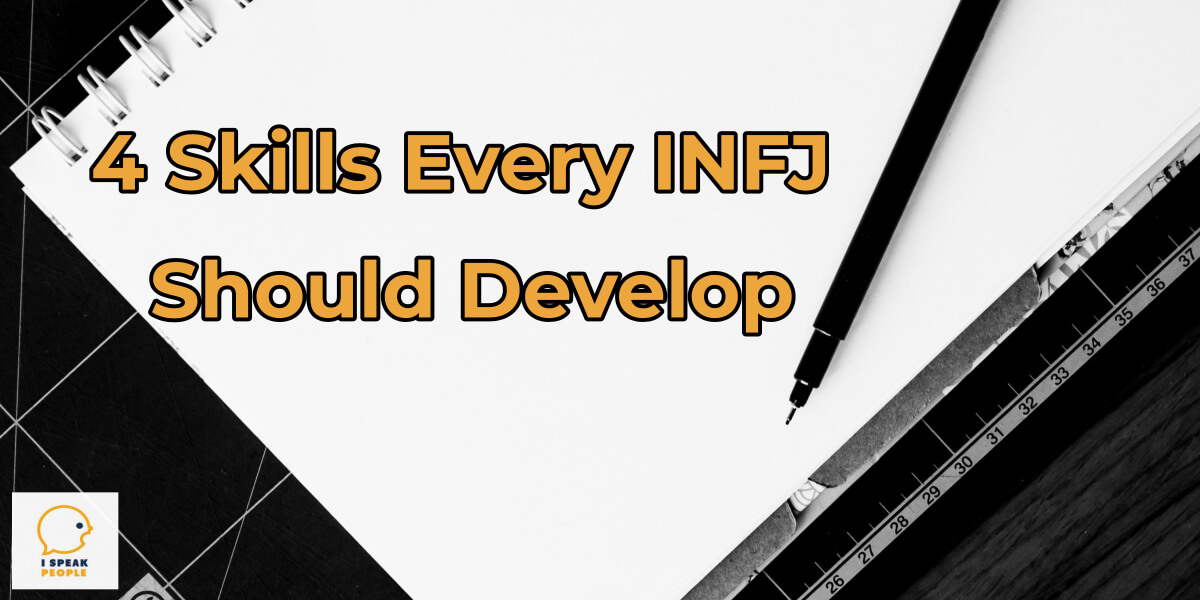 What particular skills and abilities can you do better than any other personality type, fellow INFJ? That's an important question to ask when you're thinking about how to invest your time. Read this post to learn 4 skills you should seriously consider developing.