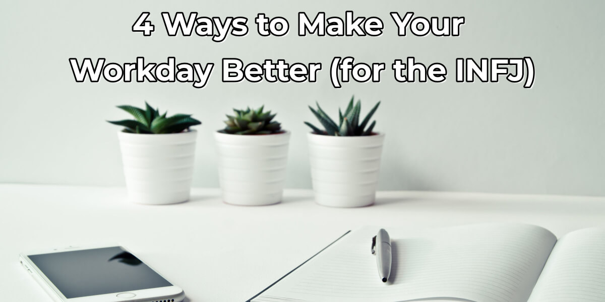 How can you make your workday more enjoyable when you don't enjoy it, fellow INFJ? It's amazing what incorporating your cognitive functions can do. Check out this post to learn 4 ways to make your current job more enjoyable.