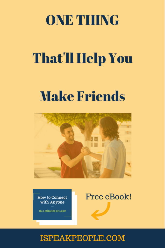 Are you looking to make friends? Want to grow your network? make friends, make friends as an adult, make friends in college, make friends in high school