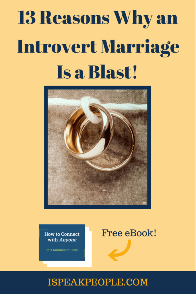 There's a lot to love about an introvert marriage, despite what some people say. Check out 13 reasons why an introvert marriage is a blast!