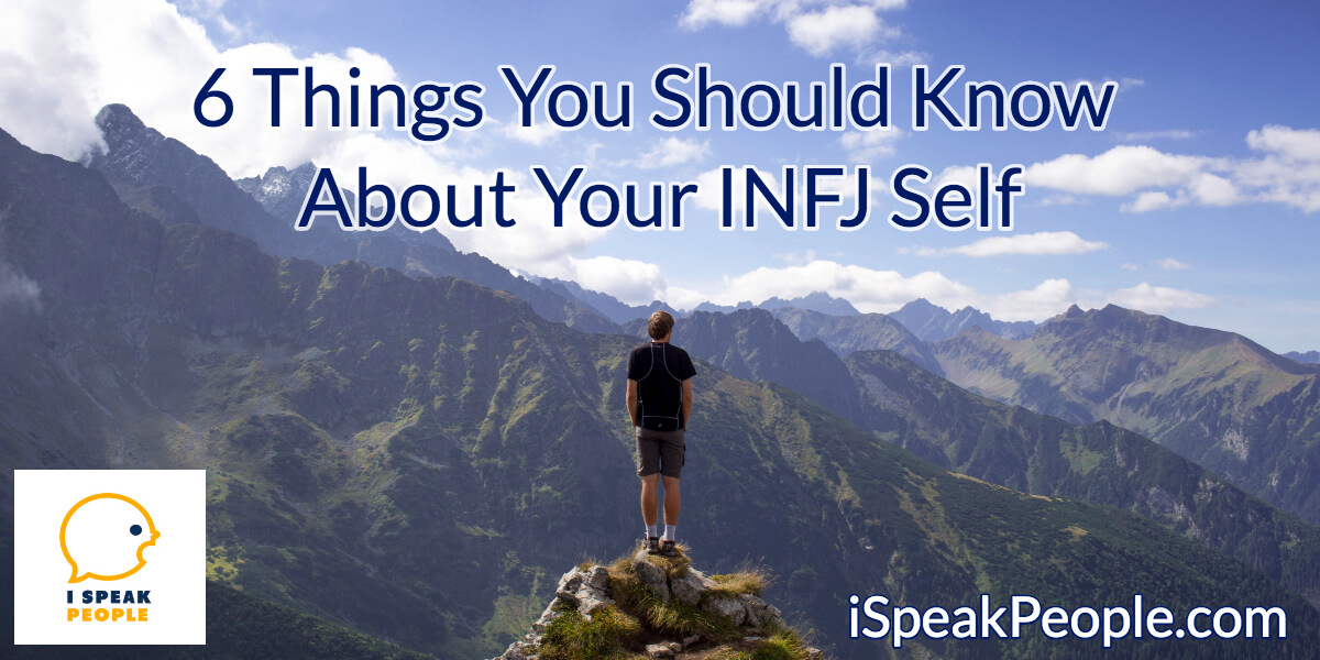 6 Things You Should Know About Your INFJ Self - I Speak People