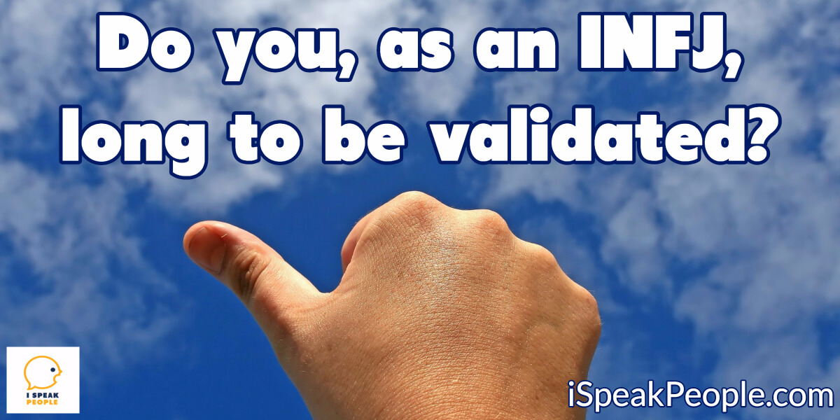 Do INFJs seek validation from others? How can I pursue validation in healthy ways? Check out the post to find the answers to these questions!