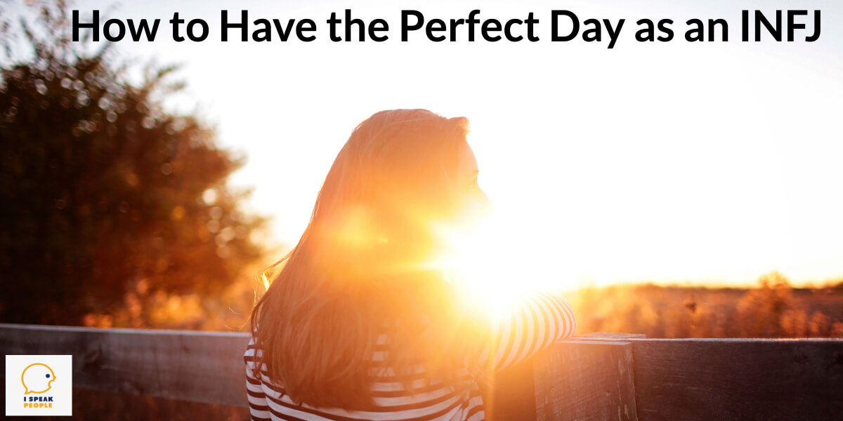 What would the perfect day for you, an INFJ, look like? How would you organize it so that you get to do what you love? Here are some ideas!