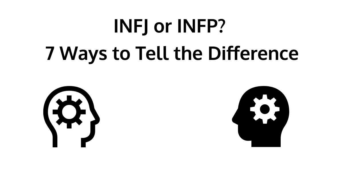 Need to know whether you're an INFJ or INFP? Get the facts you need to tell the difference between the two types and finally make up your mind right here.