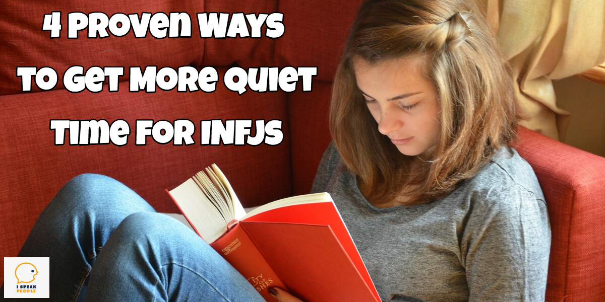 Are you an INFJ who wants more quiet time? You know that you can't do your best thinking and work without it. Get more quiet time with these 4 strategies!