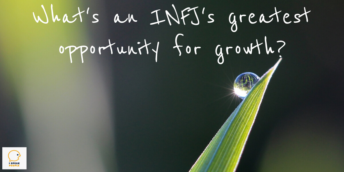 What's an INFJ's greatest opportunity for growth? How can you share your insights to help others and make a difference in the world? Click here to find out!