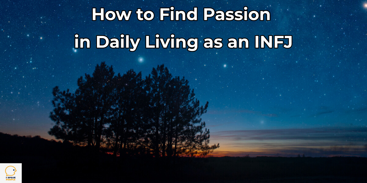 Are you an INFJ bored with day-to-day, normal life? How do you survive and inject the present with meaning and interest? Check out this post to find out!
