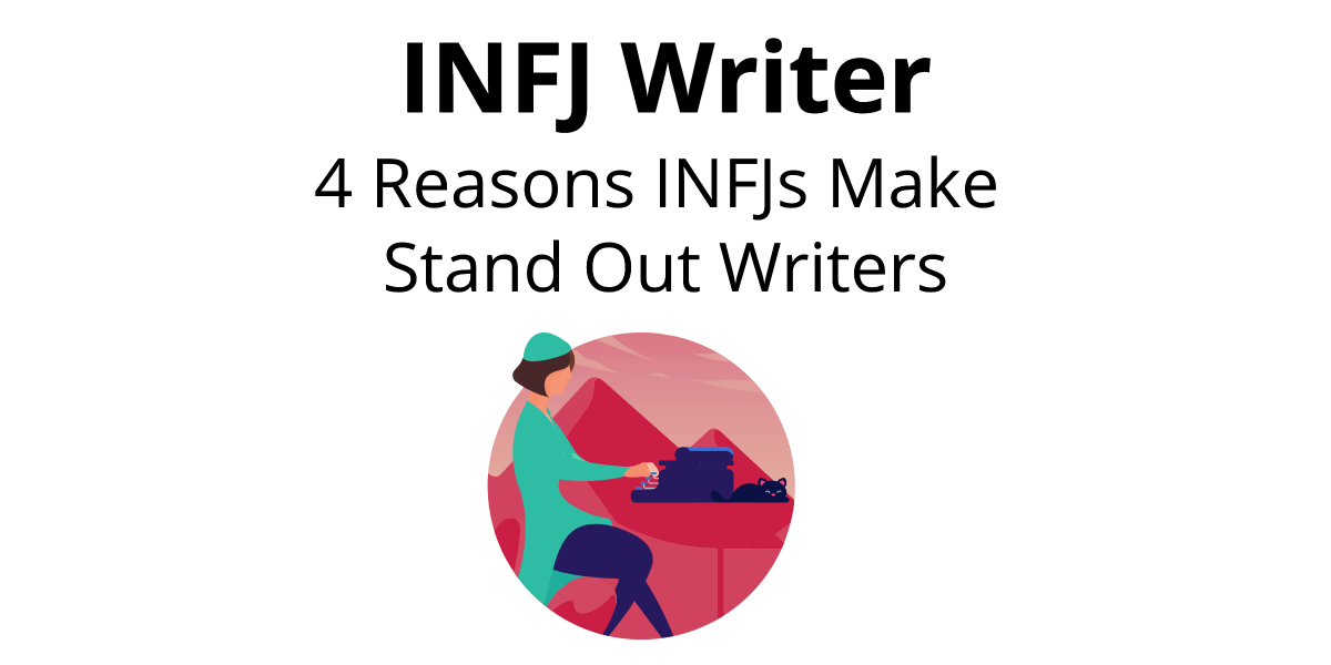 Maybe you've never fancied yourself a writer - or maybe you write professionally. Either way, I've observed so many INFJ writers, it's worth exploring 4 reasons why many INFJs are born write.